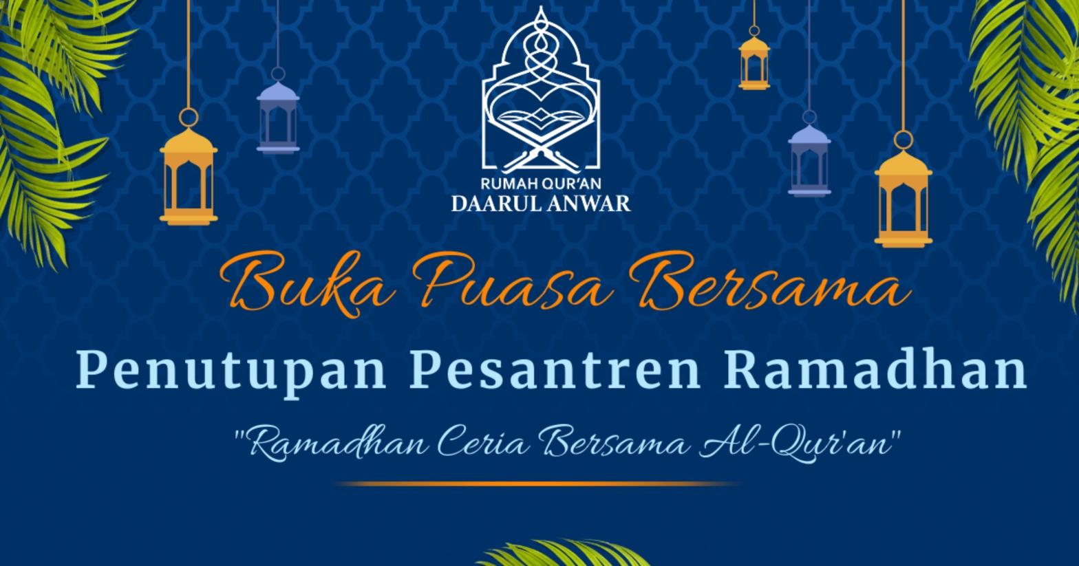 spanduk buka puasa bersama penutupan pesantren ramadhan Rumah Qur'an Daarul Anwar